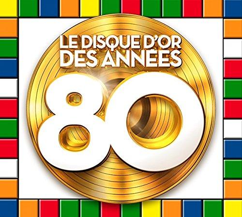 Le Disque d\'or des Années 80