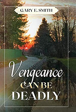 Vengeance Can Be Deadly