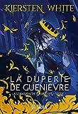 La duperie de Guenièvre - livre 1 L'ascension de Camelot (Ebook)