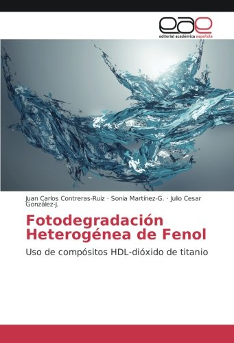 Fotodegradación Heterogénea de Fenol: Uso de compósitos H