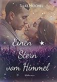 Einen Stern vom Himmel: Romantisch-tragischer Liebesroman (New Adult Romance) (Sterne vom Himmel 1)