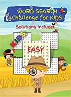 WORD SEARCH Challenge for KIDS: Activity Book for Children, 50 Puzzles Games for KIDS, Ages 6-8, 8-12, Easy, Large Format. Great Gift for Boys & Girls.