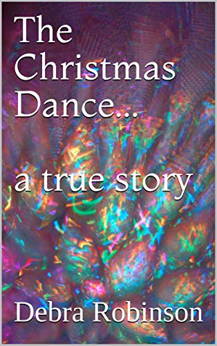 The Christmas Dance...a true story (English Edition)