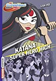 DC Super Hero Girls, Tome 04: Katana