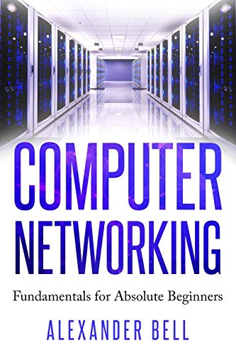 Computer Networking: Fundamentals for Absolute Beginners