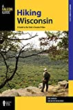 Hiking Wisconsin: A Guide to the State's Greatest Hikes (State Hiking Guides Series)