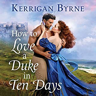 How to Love a Duke in Ten Days     Devil You Know, Book 1              Written by:                                                                                                                                 Kerrigan Byrne                           Length: Not yet known     Not rated yet     Overall 0.0