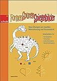 Formen - Spuren - Spiegelbilder: Übungen zur visuellen Wahrnehmung und Visuomotorik: Neue Übungen zur visuellen Wahrnehmung und Visuomotorik