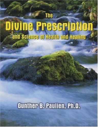 Compare Textbook Prices for Divine Prescription and Science of Health and Healing  ISBN 9781572580176 by Gunther Paulien