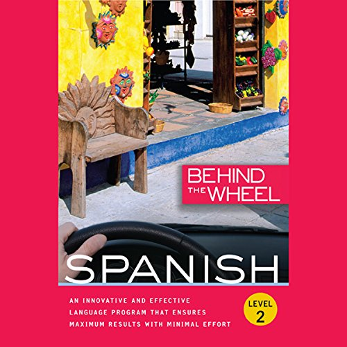 Behind the Wheel - Spanish 2 Audiobook By Behind the Wheel,                                                                                        Mark Frobose cover art