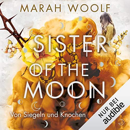 Sister of the Moon - Von Siegeln und Knochen cover art