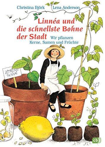 Linnéa und die schnellste Bohne der Stadt: Wir pflanzen Kerne, Samen und Früchte