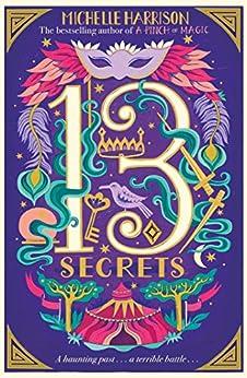 The Thirteen Secrets (13 Treasures Book 3) by [Michelle Harrison]