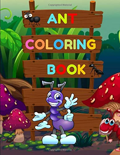ANT COLORING BOOK: ACTIVITY ANT BOOKS FOR KIDS