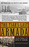 The Tsar's Last Armada: The Epic Journey to the Battle of Tsushima