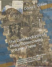The Descendants of Philip Rosenzweig Volume Three: A Genealogical Study of a Jewish Polish-Russian-American Traveling Circus Family & The Fondelier Troupe