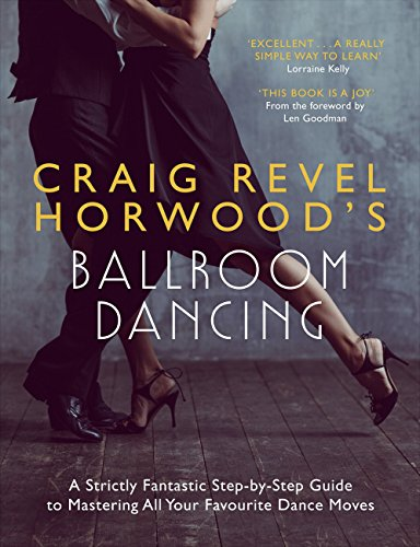 Craig Revel Horwood's Ballroom Dancing: A guide to mastering the basic steps for absolute beginners (Teach Yourself General) (English Edition)