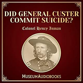 Did General Custer Commit Suicide? audiobook cover art