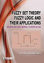 Fuzzy Set Theory Fuzzy Logic and their Applications