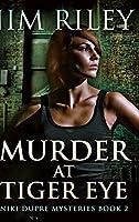 Murder at Tiger Eye: Large Print Hardcover Edition