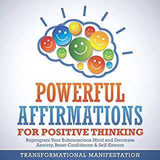 Powerful Affirmations for Positive Thinking     Reprogram Your Subconscious Mind and Decrease Anxiety, Boost Confidence & Self-Esteem (Transformational Affirmations, Book 1)              By:                                                                                                                                 Transformational Manifestation                               Narrated by:                                                                                                                                 Jim Rising                      Length: 3 hrs and 9 mins     20 ratings     Overall 5.0