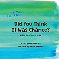 Did You Think It Was Chance?: A Story about Grand Design