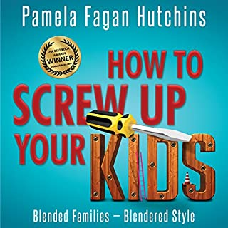 How To Screw Up Your Kids     Blended Families, Blendered Style              By:                                                                                                                                 Pamela Fagan Hutchins                               Narrated by:                                                                                                                                 Sandy Weaver Carman                      Length: 4 hrs and 21 mins     1 rating     Overall 5.0