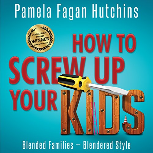 How To Screw Up Your Kids audiobook cover art