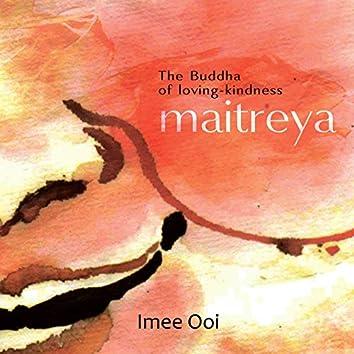 Maitreya (The Buddha of Loving-Kindness)