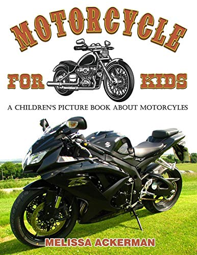 Motorcycles for Kids: A Children's Picture Book about Motorcycles: A Great Simple Picture Book for Kids to Learn about Different Types of Motorcycles