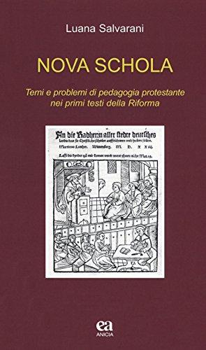 Nova schola. Temi e problemi di pedagogia protestante nei primi testi della Riforma
