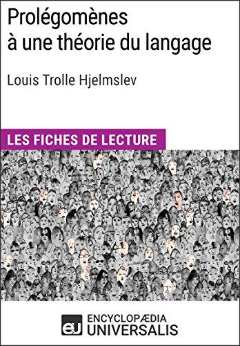 Prolégomènes à une théorie du langage de Louis Trolle Hjelmslev: Les Fiches de lecture d