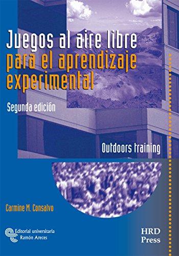 Juegos al aire libre para el Aprendizaje Experimental: Outdoors training (Management-Talleres de Destrezas)