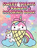 Sweet Treats Kawaii Coloring Book: Cute Coloring Pages Desserts Coloring Book | Easy Candy, Ice Cream, Donut, Cupcakes And Chocolate Color Book For Girls, Kids And Adults