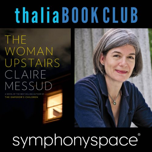 Thalia Book Club: Claire Messud, The Woman Upstairs audiobook cover art