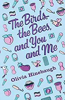 The Birds, the Bees, and You and Me by [Olivia Hinebaugh]