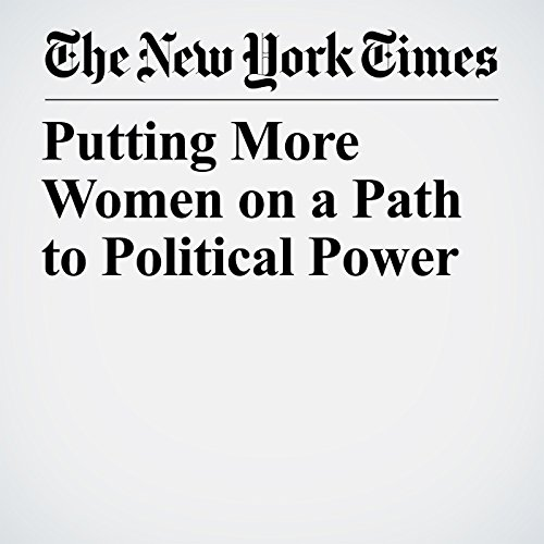 Putting More Women on a Path to Political Power copertina