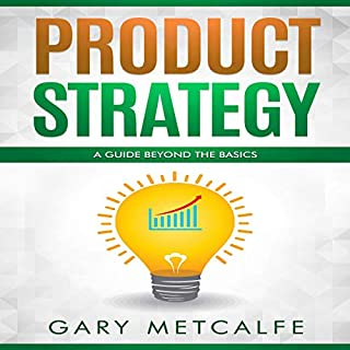 Product Strategy: A Guide Beyond the Basics cover art