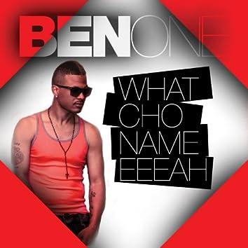What Cho Name Eeeah - Single