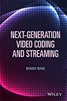 Next-Generation Video Coding and Streaming by Benny Bing(2015-10-05)
