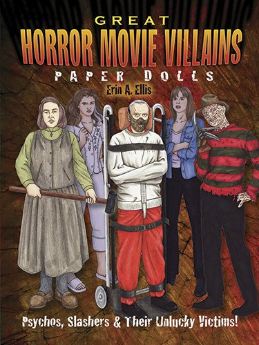 Great Horror Movie Villains Paper Dolls: Psychos, Slashers & Their Unlucky Victims! (Dover Paper Dolls)
