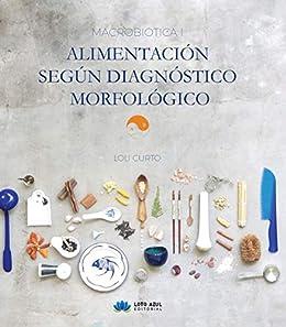 Macrobiótica I: Alimentación según diagnostico morfológico PDF EPUB Gratis descargar completo