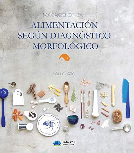 Macrobiótica I: Alimentación según diagnostico morfológico