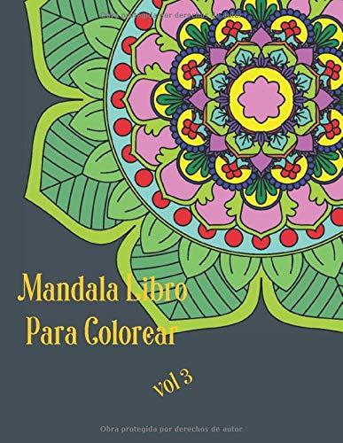 Mandala Libro para colorear vol 3: Con diversión, dificultad variada, alivio del estrés, relajación, 100 mandalas detallados, ayuda en la meditación y la felicidad