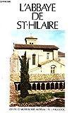 L'Abbaye de St-Hilaire. Guide du visiteur.