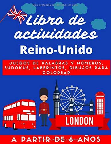 Libro de actividades Reino-Unido | A partir de 6 años: 156 paginas de juegos de palabras y números, sudokus, laberintos, dibujos para colorear sobre ... el inglés | gran formato | papel crema