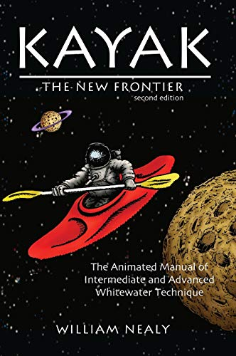 Kayak: The New Frontier: The Animated Manual of Intermediate and...