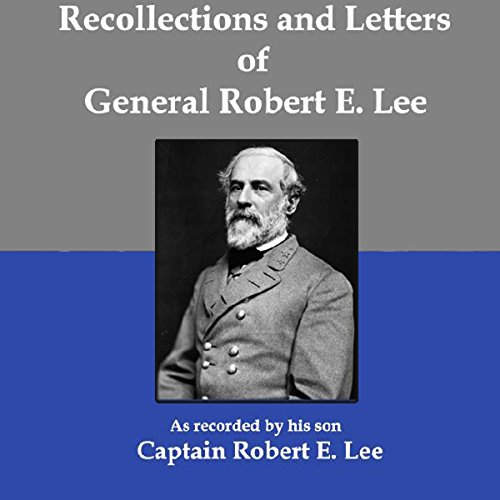 Recollections and Letters of General Robert E. Lee Titelbild