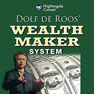 Wealth Maker System                   By:                                                                                                                                 Dolf De Roos                               Narrated by:                                                                                                                                 Dolf De Roos                      Length: 18 hrs and 1 min     8 ratings     Overall 4.4