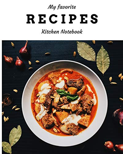 Compare Textbook Prices for My Favorite Recipes Kitchen Notebook: Blank Recipe Journal to Write in for Women, Food Cookbook Design, Document all Your Special Recipes and Notes ... ... for Women, Wife, Mom 8 x 10 Made in USA  ISBN 9781985721326 by Notebooks, Instyle